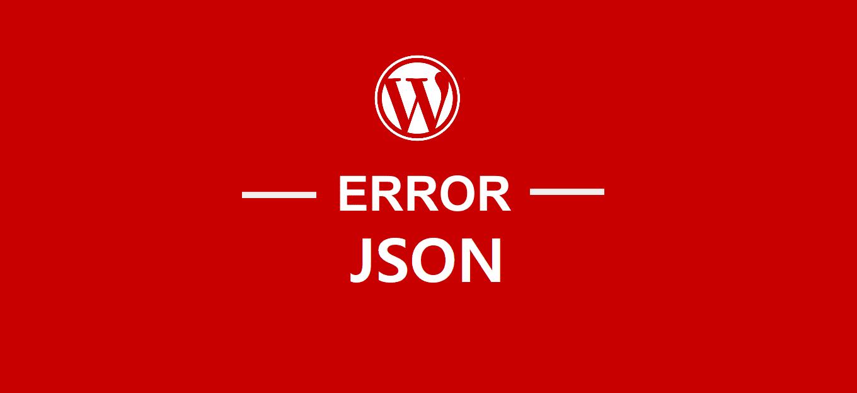 come-risolvere-errore-json-non-valido-in-wordpress